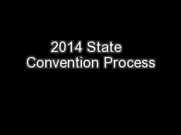 2014 State  Convention Process