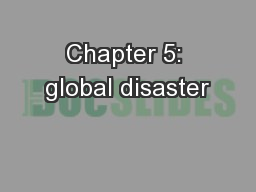 Chapter 5: global disaster