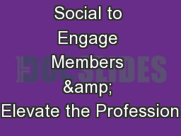 Leveraging Social to Engage Members & Elevate the Profession