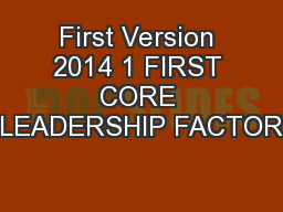 First Version 2014 1 FIRST CORE LEADERSHIP FACTOR