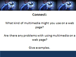 Connect: What kind of multimedia might you use on a web page