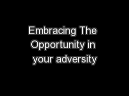 Embracing The Opportunity in your adversity