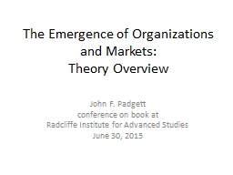 The Emergence of Organizations and Markets: