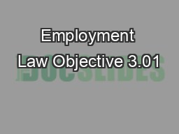 Employment Law Objective 3.01 PowerPoint PPT Presentation