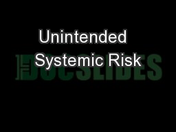 Unintended  Systemic Risk PowerPoint PPT Presentation