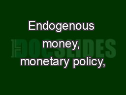 Endogenous money, monetary policy, PowerPoint PPT Presentation