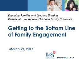 March 29, 2017 Getting to the Bottom Line of Family Engagement