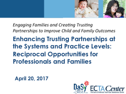 Engaging  Families and Creating Trusting Partnerships to Improve Child and Family Outcomes