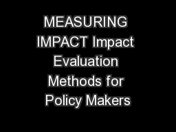 MEASURING IMPACT Impact Evaluation Methods for Policy Makers PowerPoint PPT Presentation