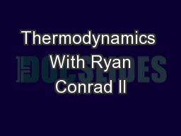 Thermodynamics  With Ryan Conrad II