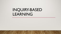 Inquiry-based learning Inquiry in social studies
