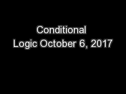 Conditional Logic October 6, 2017