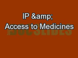 IP & Access to Medicines PowerPoint PPT Presentation
