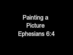 Painting a Picture Ephesians 6:4