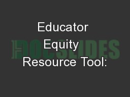 Educator Equity  Resource Tool: