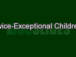 Twice-Exceptional Children: