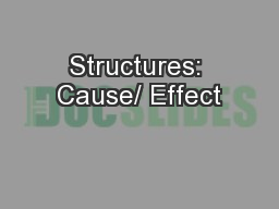 Structures: Cause/ Effect