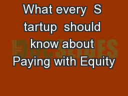 What every  S tartup  should know about Paying with Equity