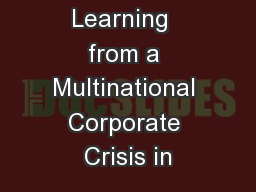 Learning  from a Multinational Corporate Crisis in PowerPoint PPT Presentation