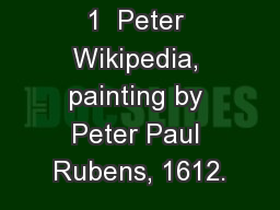 1  Peter Wikipedia, painting by Peter Paul Rubens, 1612.