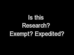 Is this Research? Exempt? Expedited? PowerPoint PPT Presentation
