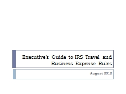 Executive�s Guide to IRS Travel and Business Expense Rules