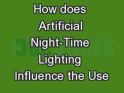How does Artificial Night-Time Lighting Influence the Use
