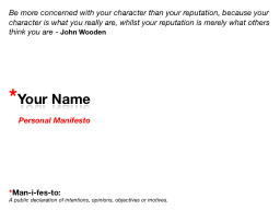 * Your Name Be more concerned with your character than your reputation, because your character is w