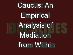 Inside the Caucus: An Empirical Analysis of Mediation from Within