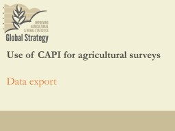 Data export Use of CAPI for agricultural surveys