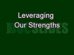 Leveraging Our Strengths