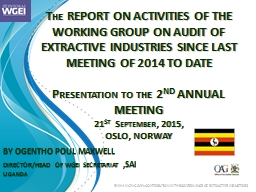 The REPORT ON ACTIVITIES OF THE WORKING GROUP ON AUDIT OF EXTRACTIVE INDUSTRIES SINCE LAST MEETING