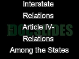 Interstate Relations Article IV- Relations Among the States