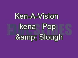 Ken-A-Vision  kena   Pop & Slough