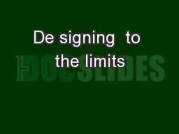 De signing  to the limits
