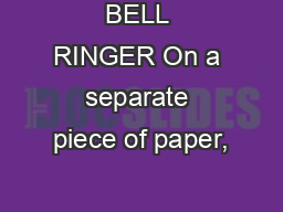 BELL RINGER On a separate piece of paper,