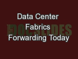 Data Center Fabrics Forwarding Today