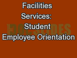 Facilities Services:  Student Employee Orientation