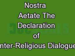 Nostra  Aetate The Declaration of Inter-Religious Dialogue