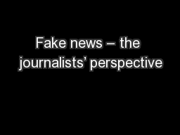 Fake news – the journalists' perspective