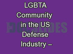 LGBTA Community  in the US Defense Industry – PowerPoint PPT Presentation