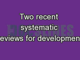 Two recent systematic reviews for development PowerPoint PPT Presentation