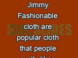 Fashion  By Jimmy Fashionable cloth are popular cloth that people really likes.