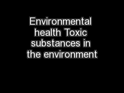 Environmental health Toxic substances in the environment