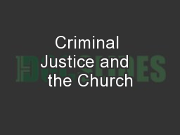 Criminal Justice and  the Church