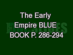 The Early Empire BLUE BOOK P. 286-294 PowerPoint PPT Presentation