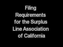 Filing Requirements for the Surplus Line Association of California