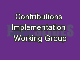 Contributions Implementation Working Group PowerPoint PPT Presentation