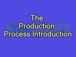 The Production Process Introduction