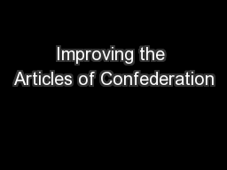 Improving the Articles of Confederation PowerPoint PPT Presentation